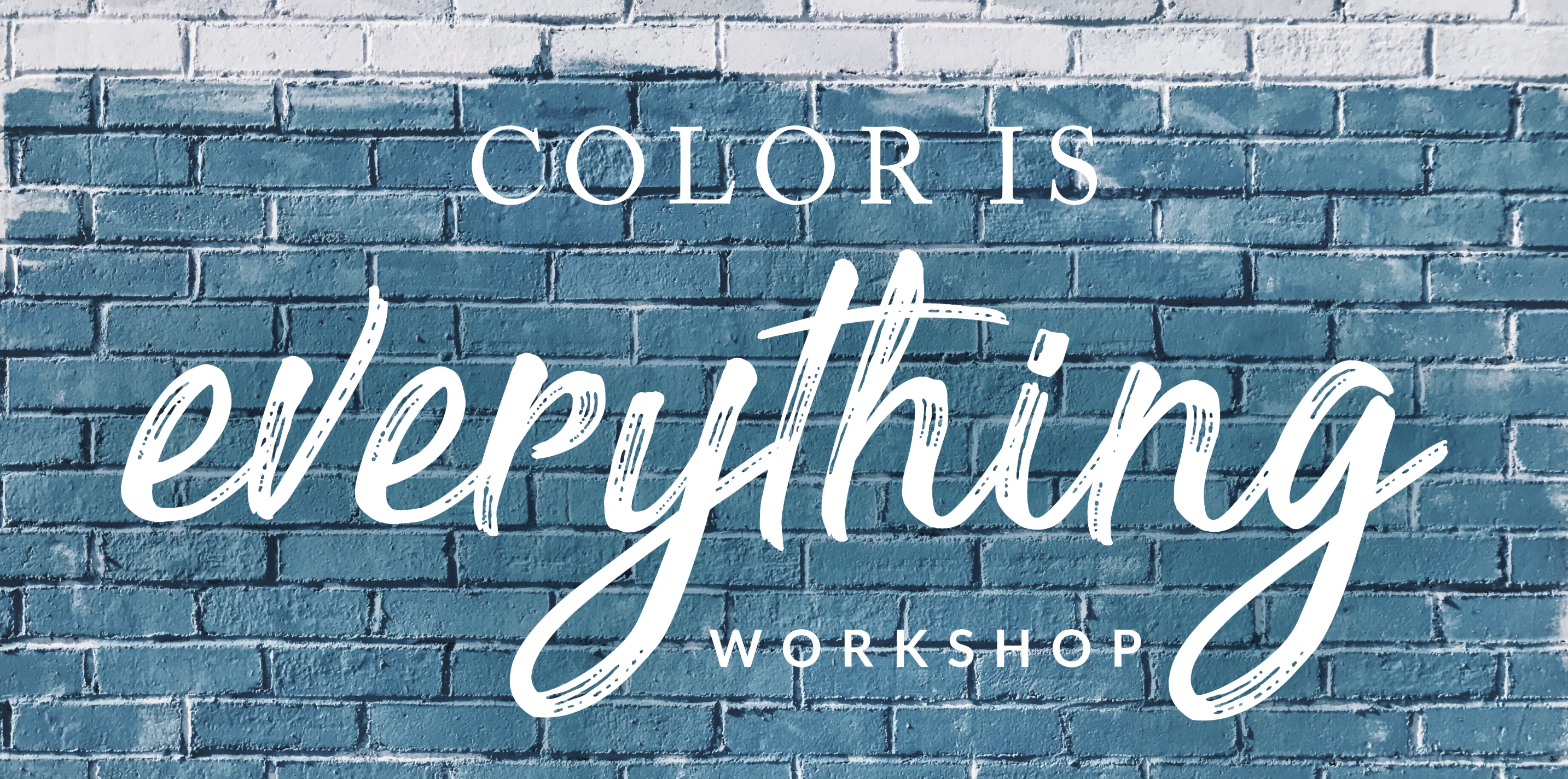 Updated: Color Is Everything Workshop